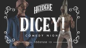 Dicey @ Heldeke